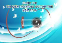 """Trung tâm Thanh thiếu niên Trung ương phát động cuộc thi """"Tìm kiếm tài năng Guitar trẻ năm 2019"""""""